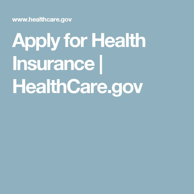 Apply for Health Insurance | HealthCare.gov