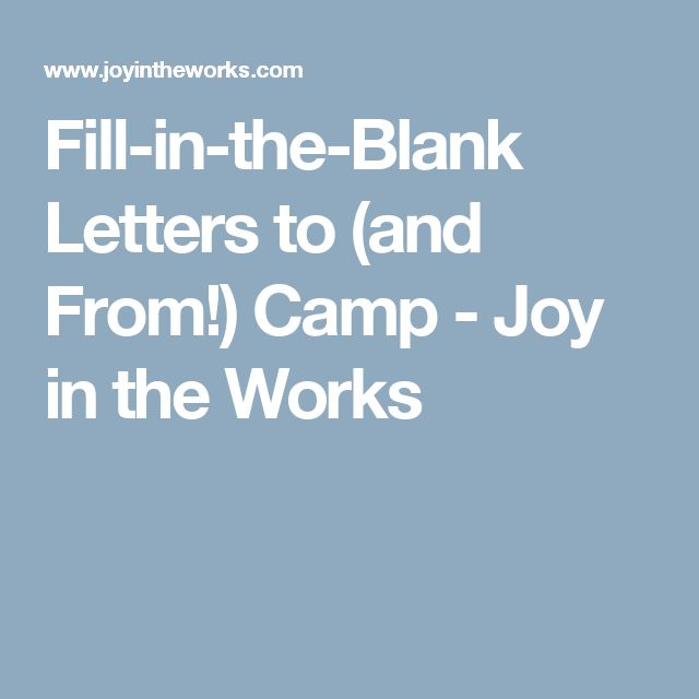 Fill-in-the-Blank Letters to (and From!) Camp - Joy in the Works
