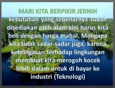 Industri danLingkungan. Kita tidak dapat menghambat laju pertumbuhan Industri. Semenjak revolusi industri, manusia mulai