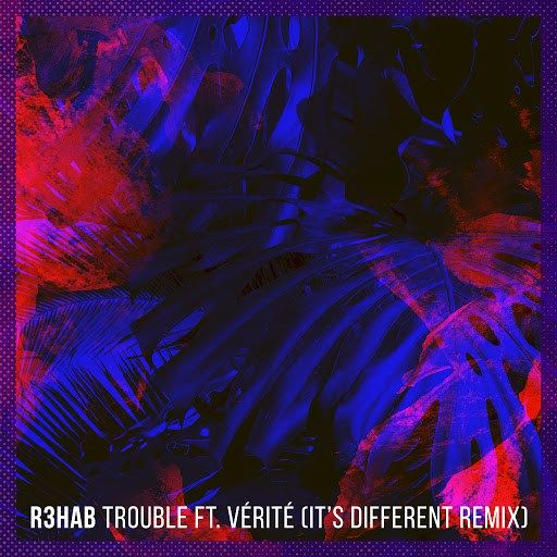 R3hab ft. Verite – Trouble   Style: #Moombahton Release Date: 2017-03-17 Label: R3hab Music Download Here R3hab feat. Verite – Trouble (It's Different Remix).mp3 R3hab feat. Verite – Trouble (Original Mix).mp3   https://edmdl.com/r3hab-ft-verite-trouble-2/