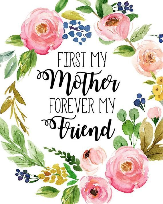 First My Mother Forever My Friend Quote Print Mothers Day Print