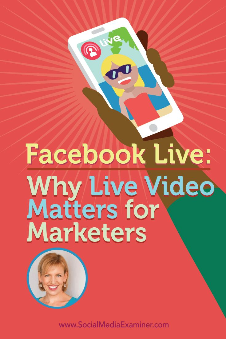 Facebook Live: Why Live Video Matters for Marketers - @smexaminer