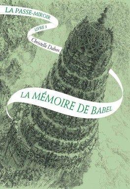 Découvrez La passe-miroir, Livre 3 : La mémoire de Babel de Christelle Dabos sur Booknode, la communauté du livre