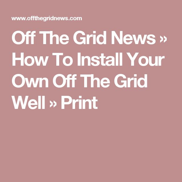 Off The Grid News » How To Install Your Own Off The Grid Well » Print