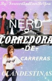 NERD O CORREDORA DE CARRERAS CLANDESTINAS?