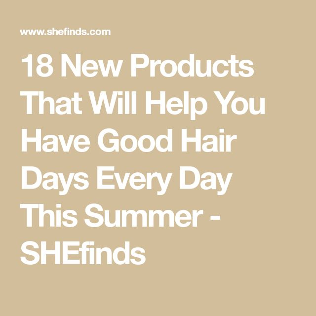 30 New Products That Will Help You Have Good Hair Days Every Day This Summer