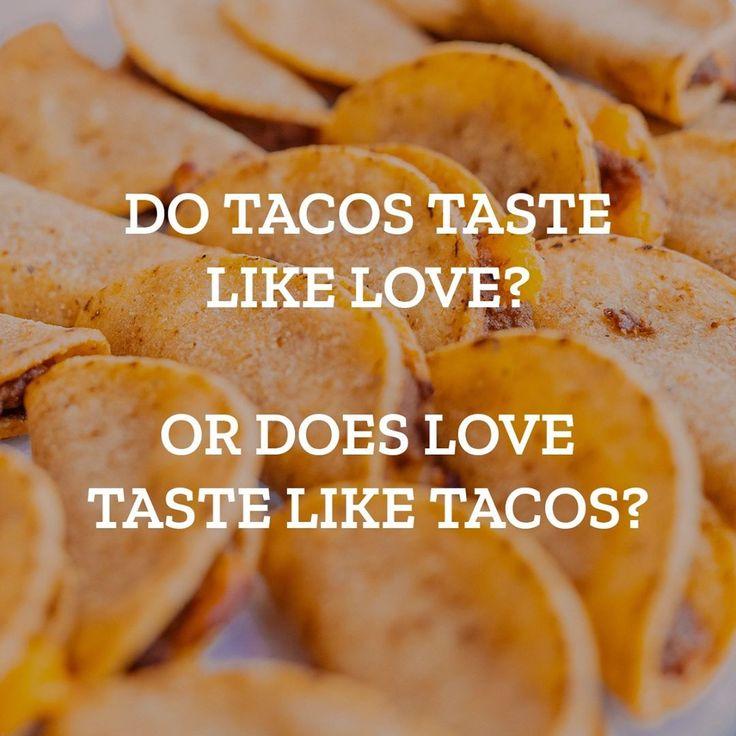 #taco #love #quote #question #JustSayOlé #JoséOlé