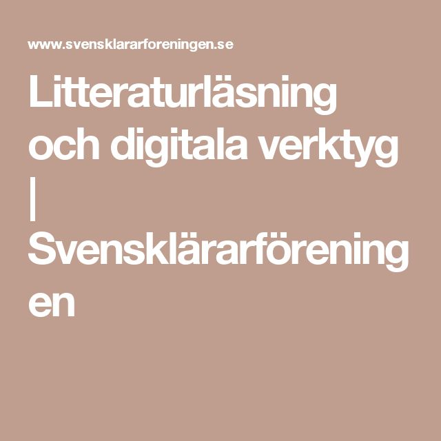 Litteraturläsning och digitala verktyg | Svensklärarföreningen