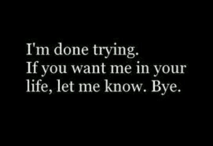 10 Things I Hate About You 1 You Are So Stupid When I M: I'm Done Trying. If You Want Me In Your Life, Let Me Know