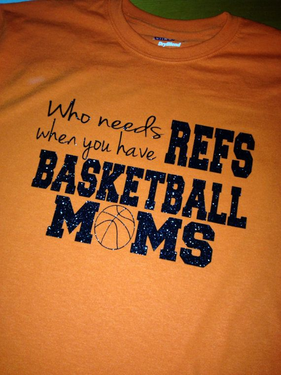 Who Needs Refs When You Have Basketball Moms T-Shirt by MissyLuLus