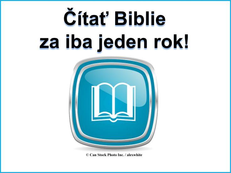 Myšlienka na čítanie celej Biblie môže byť ohromujúci! Aby bolo jednoduchšie, môžete použiť plán čítania Biblie len rok. Kontrola položiek na tejto stránke prepojené a zadarmo stiahnuť kópiu. http://www.jw.org/sk/publikacie/knihy/?start=36 (The idea of reading the entire Bible can be overwhelming! To make it easier, you could use a plan for reading the Bible in just a year. Scan the items on this linked page and download a free copy.)