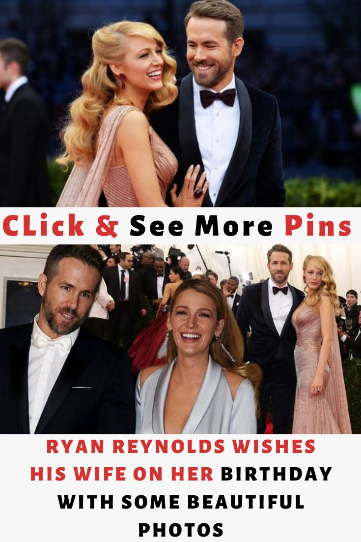 Ryan Reynolds Wishes His Wife On Her Birthday With some