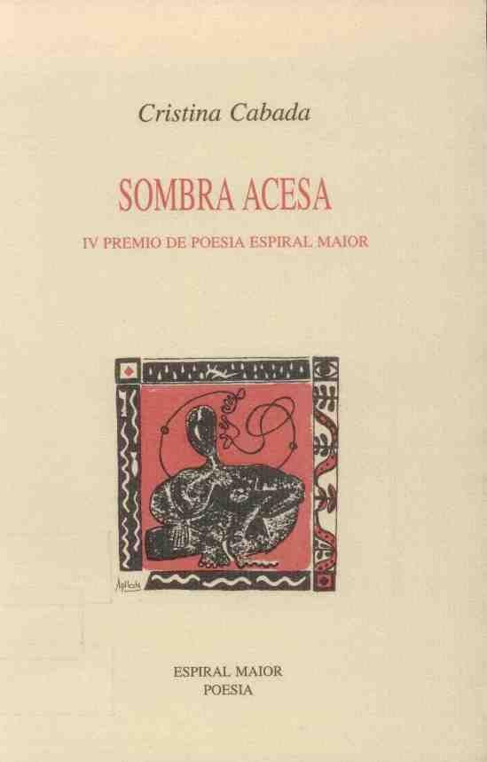 "CABADA, Cristina: ""Sombra acesa"". 1996. http://kmelot.biblioteca.udc.es/record=b1137253~S1*gag"