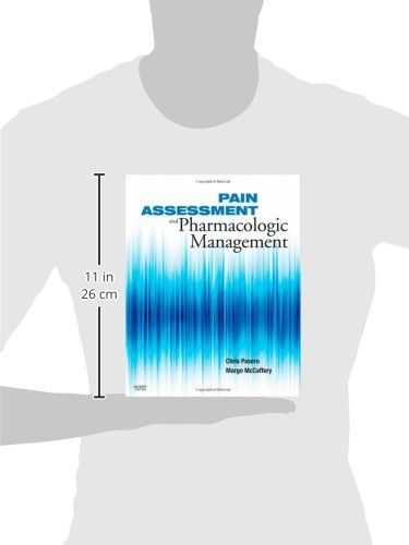 Pain Assessment and Pharmacologic Management, 1e (Pasero, Pain Assessment and Pharmacologic Manageme