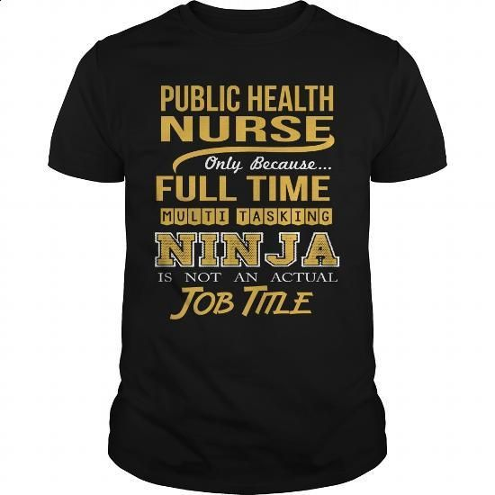 PUBLIC HEALTH NURSE - NINJA GOLD - #t shirt designs #womens sweatshirts. I WANT THIS => https://www.sunfrog.com/LifeStyle/PUBLIC-HEALTH-NURSE--NINJA-GOLD-Black-Guys.html?60505