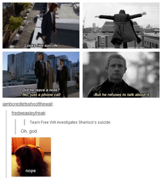 Team Free Will investigates Sherlock's suicide. <--- except that would mean dean flying across the ocean. bet that goes over well.....