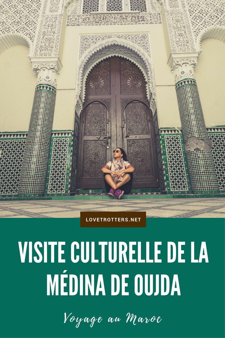 Visite culturelle de la médina de Oujda au nord du Maroc avec tous les incontournables