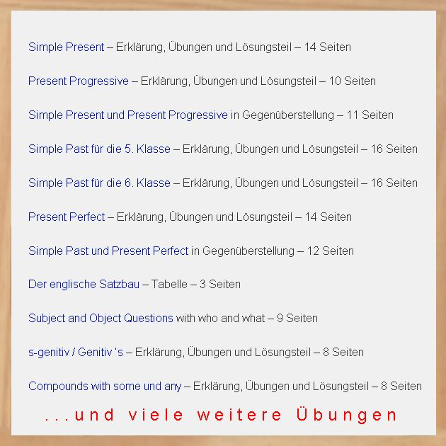 #Englisch #Übungen zum #Ausdrucken  Mein Downloadbereich ist fertig. Sie können sich dort kostenlos viele Englisch Übungen zum Ausdrucken im PDF-Format herunterladen.  Ausführliche Erklärung, Übungen und einen Lösungsteil. - Simple Present - Present Progressive - Simple Present oder Present Progressive? - Simple Past 5. Klasse - Simple Past 6. Klasse - Present Perfect - Simple Past oder Present Perfect? - Satzbau - Subject und Object Fragen - s-genitiv / Genitiv 's - Compounds with some and…