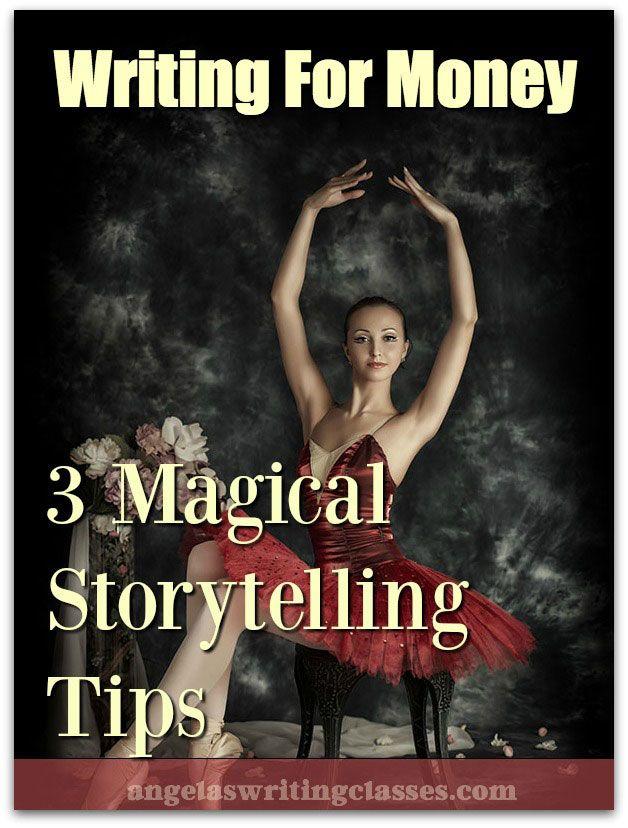 Writing For Money: 3 Magical Storytelling Tips http://www.fabfreelancewriting.com/blog/2016/06/22/writing-money-3-magical-storytelling-tips/?utm_campaign=coschedule&utm_source=pinterest&utm_medium=Angela%20Booth&utm_content=Writing%20For%20Money%3A%203%20Magical%20Storytelling%20Tips