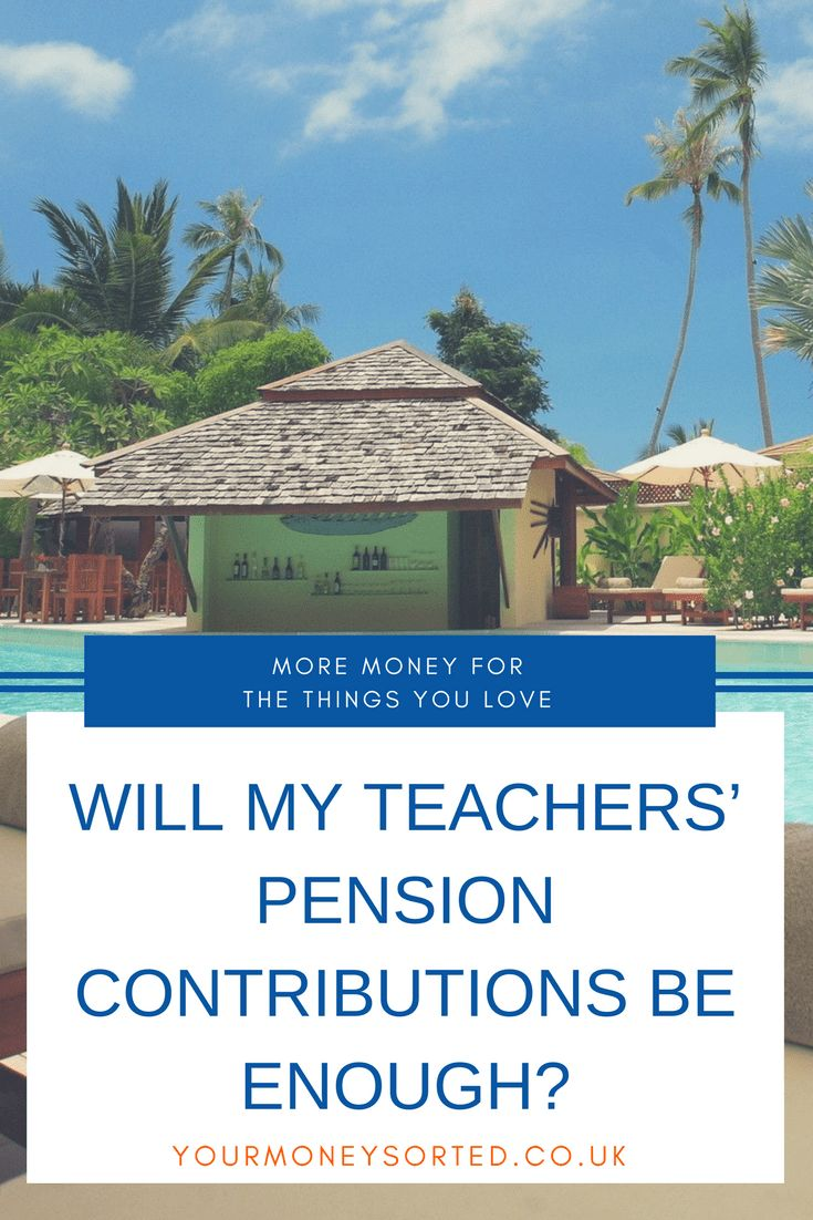 Will My Teachers' Pension Contributions Be Enough | Money Saving Tips | Saving For Retirement | Pension Advice | Early Retirement