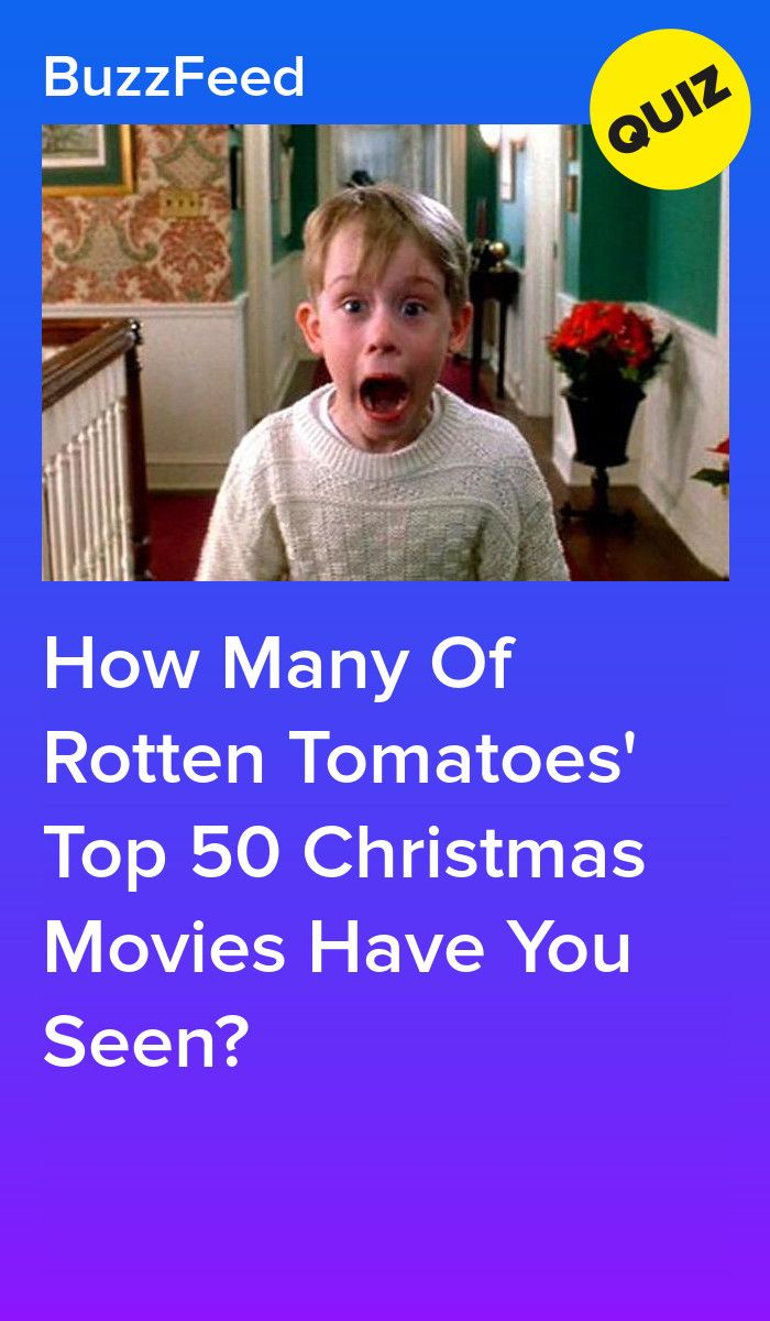 How Many Of Rotten Tomatoes Top 50 Christmas Movies Have You Seen Christmas Quiz Buzzfeed Top Christmas Movies Rotten Tomatoes