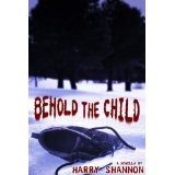Behold the Child (Kindle Edition)By Harry Shannon