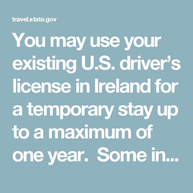 You may use your existing U.S. driver's license in Ireland for a temporary stay up to a maximum of one year.  Some insurance and car rental companies may request an International Driving Permit as well.  Contact the American Automobile Association for an International Driving Permit.