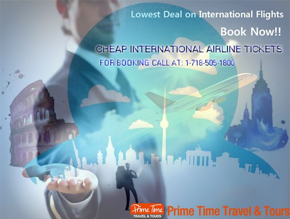 Travel To Your Destinations With Cheap International Airline Tickets   https://www.primetimetravelnyc.com/cheap-international-airline-ticket/
