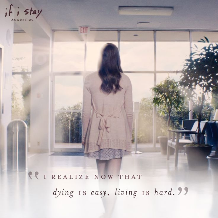 If I stay. If I live. It's up to me.
