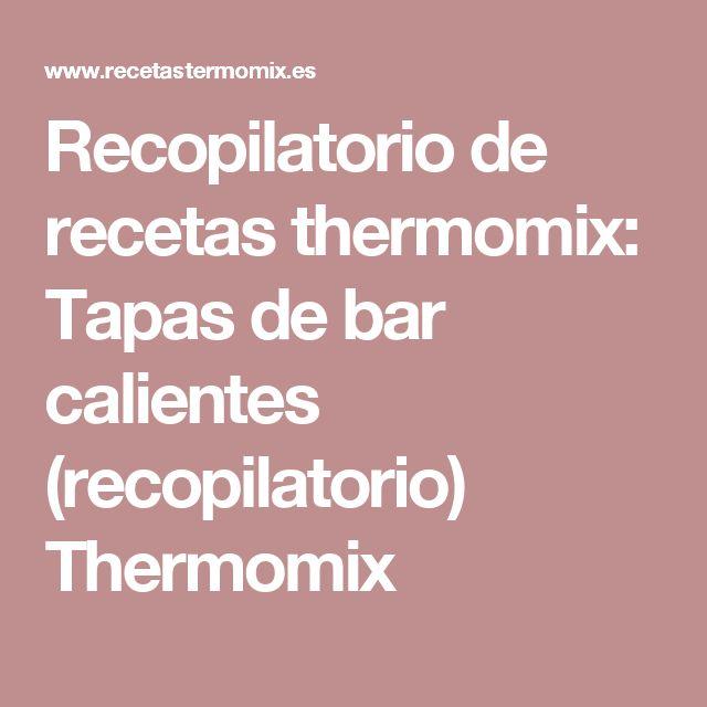 Recopilatorio de recetas thermomix: Tapas de bar calientes (recopilatorio) Thermomix