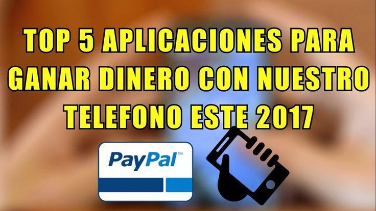 TOP 5 Mejores Aplicaciones Para Ganar Dinero Con El Móvil 2017 | Dinero ...