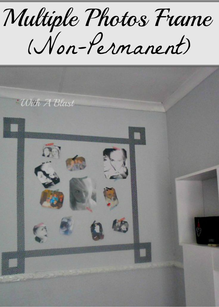 "Multiple Photos Frame (Non-Permanent) Easily create one huge ""Frame"" and fill with your favorite photos or memos! #DuctTape #WashiTape #Frames   www.withablast.net"