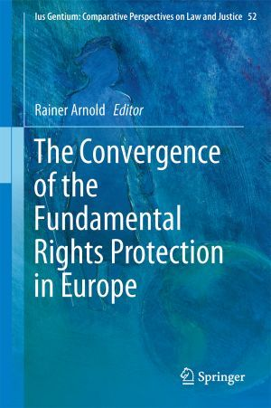The convergence of the fundamental rights protection in Europe.      Springer, 2016
