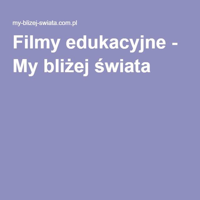 Filmy edukacyjne - My bliżej świata