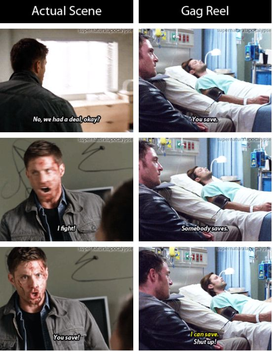 Actual scene vs. gag reel. Season 9 GIFset    THIS WAS MY FAVOURITEST. I COULDN'T BREATHE I WAS LAUGHING SO HARD.