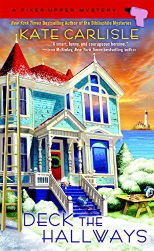 Deck the Hallways (A Fixer-Upper Mystery) by Kate Carlisle https://www.amazon.com/dp/B01COJUH7K/ref=cm_sw_r_pi_dp_x_qVGiyb56STZ2R