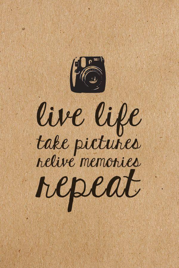 Lebe das Leben. Fotos machen. Erleben Sie Erinnerungen …  #PhotographySubjects…