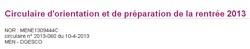 Circulaire de préparation de la rentrée 2013 : http://www.education.gouv.fr/pid25535/bulletin_officiel.html?cid_bo=71409