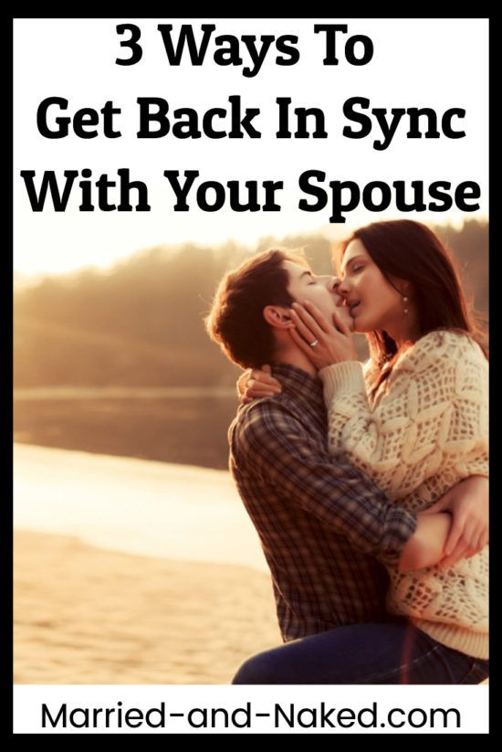 3 ways to get back in sync with your spouse today! Marriage Advice | Troubled Marriage Advice | Marriage Tip. http://married-and-naked.com/