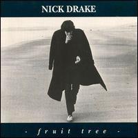 14. Fruit Tree, Nick Drake, 1986.
