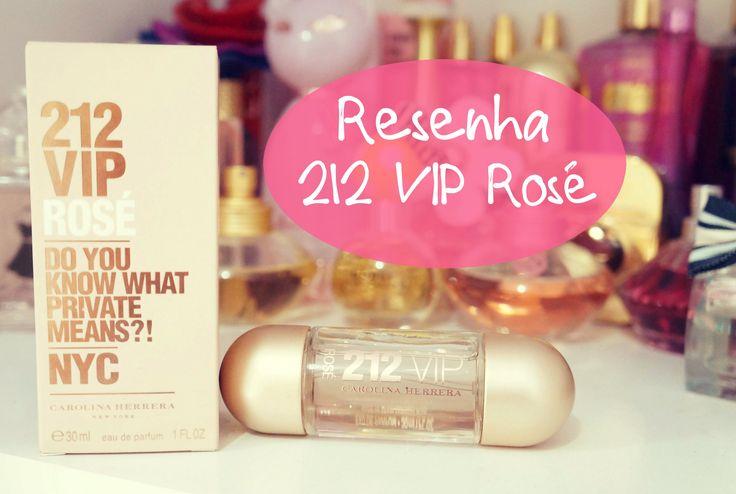 Resenha Perfume 212 Vip Rosé Carolina Herrera