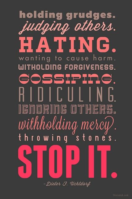 Holding grudges...judging others...HATING...wanting to cause harm...withholding forgiveness...