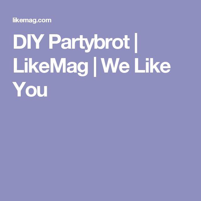 DIY Partybrot   LikeMag   We Like You