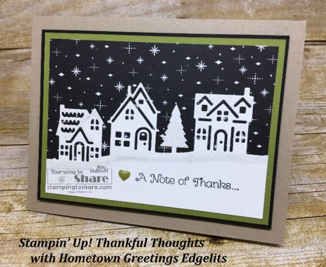 Stampin' Up! Thankful Thoughts with Hometown Greetings Edgelits created by Kay Kalthoff with #stampingtoshare  Includes How To video on making this Christmas Thank You Card!