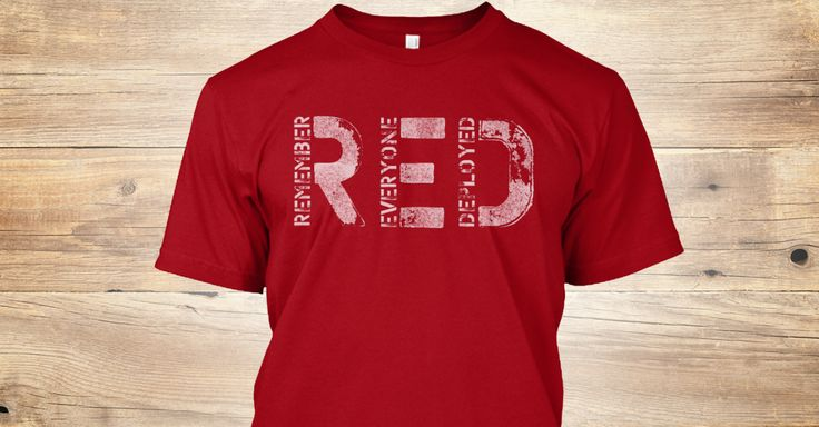 Discover Red Friday Shirts T-Shirt from Select your shirt below! only on Teespring - Free Returns and 100% Guarantee - Remember Everyone Deployed Red