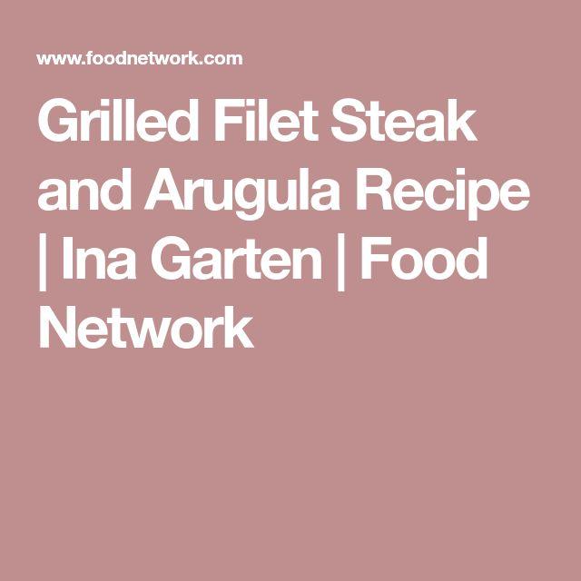 Grilled Filet Steak and Arugula Recipe | Ina Garten | Food Network
