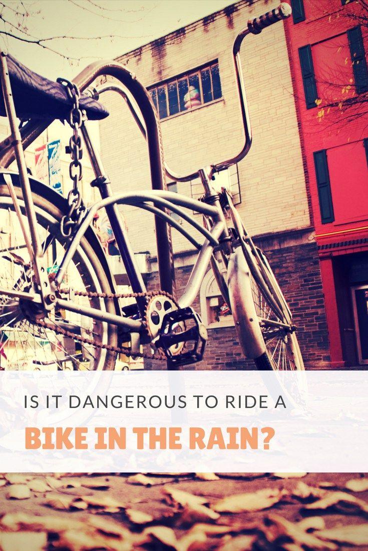 Is It Dangerous To Ride A Bike In The Rain Biking In The Rain
