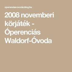 2008 novemberi körjáték - Óperenciás Waldorf-Óvoda
