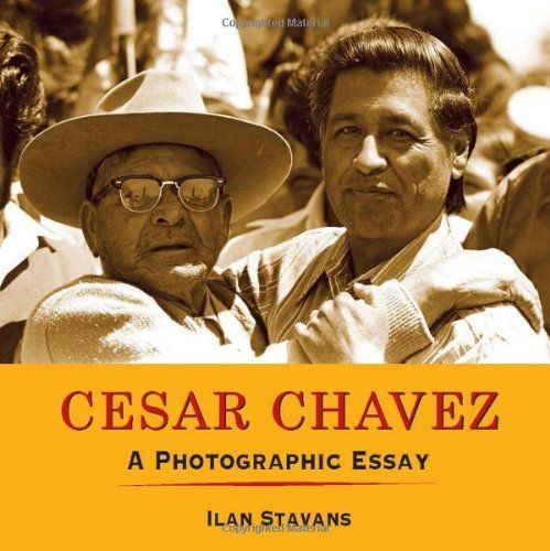 César Chávez: A Photographic Essay by Ilan Stavans. Save 15 Off!. $11.86. Publication: May 1, 2010. Publisher: Cinco Puntos Press; 1 edition (May 1, 2010). Author: Ilan Stavans