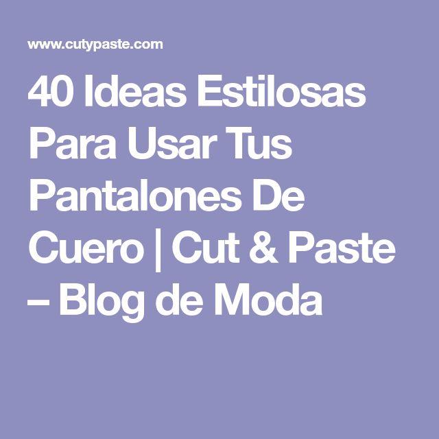 40 Ideas Estilosas Para Usar Tus Pantalones De Cuero   Cut & Paste – Blog de Moda